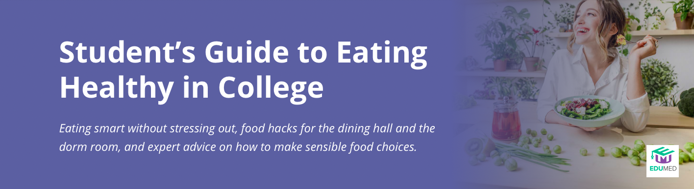 Students's Guide to eating Healthy in college